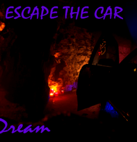 Escape the Car – Dream