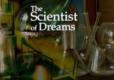 The Scientist of Dreams